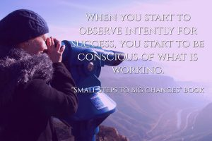 SmallStepsToBigChanges-Observe for success